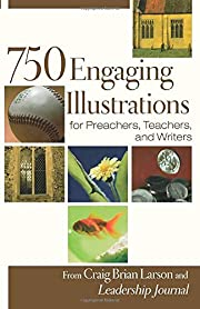 750 Engaging Illustrations for Preachers,…