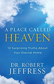 Place Called Heaven: 10 Surprising Truths…