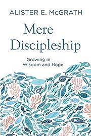 Mere Discipleship af McGrath