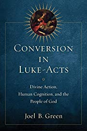 Conversion in Luke-Acts: Divine Action,…