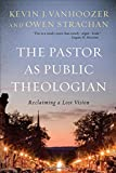 The Pastor as Public Theologian: Reclaiming a Lost Vision book cover