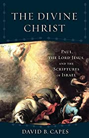 Divine Christ (Acadia Studies in Bible and…