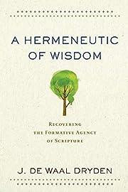 Hermeneutic of Wisdom – tekijä: J. de…