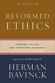 Reformed Ethics: Created, Fallen, and…