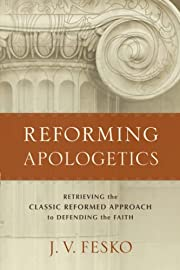 Reforming Apologetics av Fesko