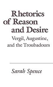 Rhetorics of Reason and Desire: Vergil,…