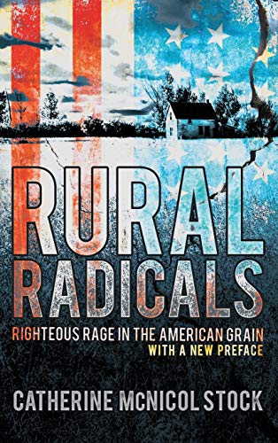 Rural Radicals: Righteous Rage in the American Grain, Stock, Catherine McNicol