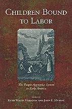 Children Bound to Labor: The Pauper…