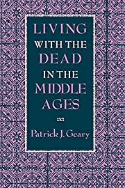 Living with the Dead in the Middle Ages par…