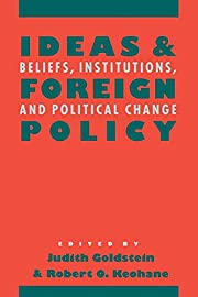 Ideas and Foreign Policy: Beliefs,…