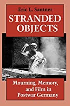 Stranded Objects: Mourning, Memory, and Film…