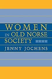 Women in Old Norse Society by Jenny Jochens