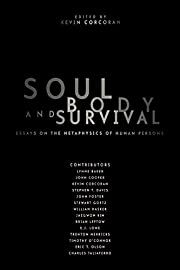 Soul, Body, and Survival: Essays on the…