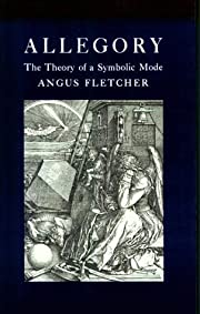 Allegory: The Theory of a Symbolic Mode de…