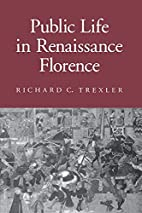 Public Life in Renaissance Florence by…