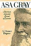 Asa Gray, 1810-1888 / A. Hunter Dupree