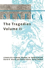 Seneca: The Tragedies (Complete Roman Drama…