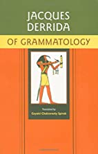 Of Grammatology by Jacques Derrida