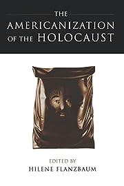 The Americanization of the Holocaust av…