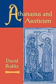 Athanasius and asceticism de David Brakke