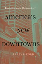 America's New Downtowns: Revitalization or…