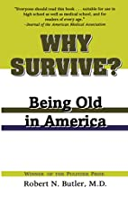 Why Survive?: Being Old in America by Robert…