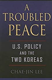 A Troubled Peace: U.S. Policy and the Two…