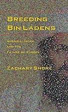 Breeding Bin Ladens: America, Islam, and the…