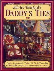 Daddy's Ties por Shirley Botsford