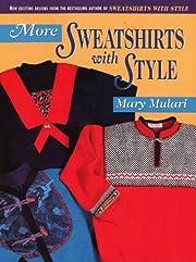 More Sweatshirts With Style av Mary Mulari