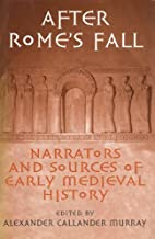 After Rome's Fall: Narrators and Sources of…