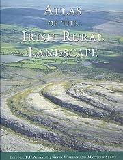 Atlas of the Irish Rural Landscape av F. H.…