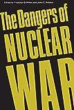 The Dangers of nuclear war : a Pugwash / edited by Franklyn Griffiths and John C. Polanyi ; foreword by Pierre Elliott Trudeau