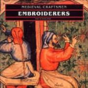 Embroiderers (Medieval Craftsmen) de Kay…