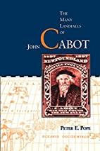 The many landfalls of John Cabot by Peter E.…