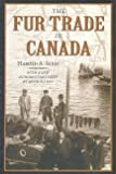 The fur trade in Canada : an introduction to Canadian economic history / by Harold A. Innis