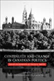 Continuity and change in Canadian politics : essays in honour of David E. Smith / edited by Hans J. Michelmann and Cristine de Clercy