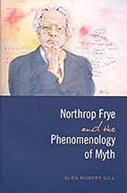 Northrop Frye and the Phenomenology of Myth…