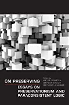 On Preserving: Essays on Preservationism and…