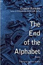 The End of the Alphabet: Poems by Claudia…