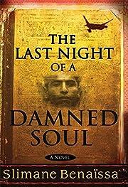 The Last Night of a Damned Soul: A Novel de…