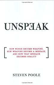 Unspeak: How Words Become Weapons, How…
