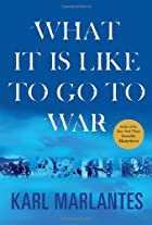 What It Is Like to Go to War by Karl…