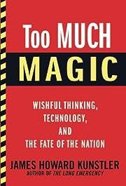 Too Much Magic: Wishful Thinking,…