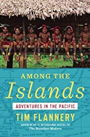 Among the Islands: Adventures in the Pacific…