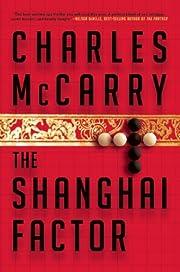 The Shanghai Factor de Charles McCarry