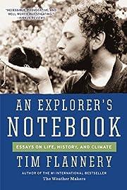 An Explorer's Notebook: Essays on Life,…