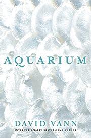 Aquarium por David Vann