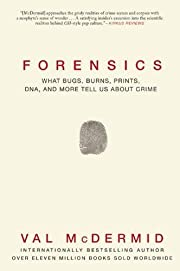 Forensics: What Bugs, Burns, Prints, DNA and…
