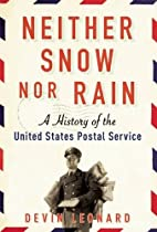 Neither Snow nor Rain: A History of the…